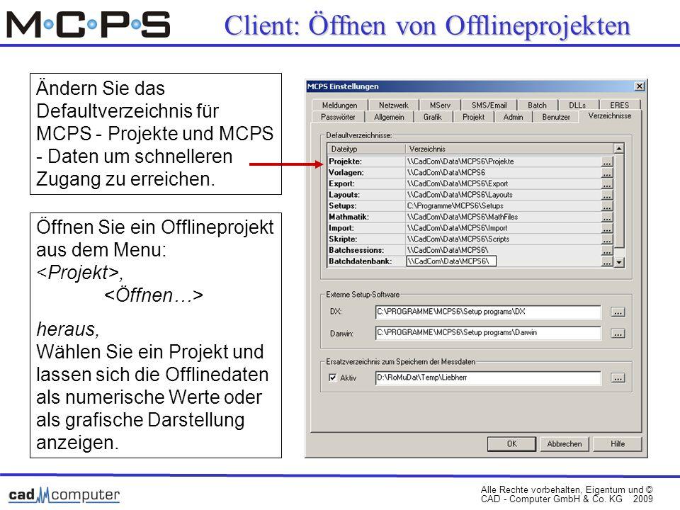 Alle Rechte vorbehalten, Eigentum und © CAD - Computer GmbH & Co. KG 2009 Ändern Sie das Defaultverzeichnis für MCPS - Projekte und MCPS - Daten um sc
