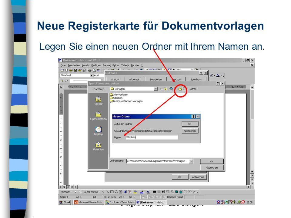© Ingrid Stephan – LEU Stuttgart Neue Registerkarte für Dokumentvorlagen Achtung: Die Registerkarte wird im Menü Datei – Neu erst dann sichtbar, wenn sie eine Dokumentvorlage enthält.