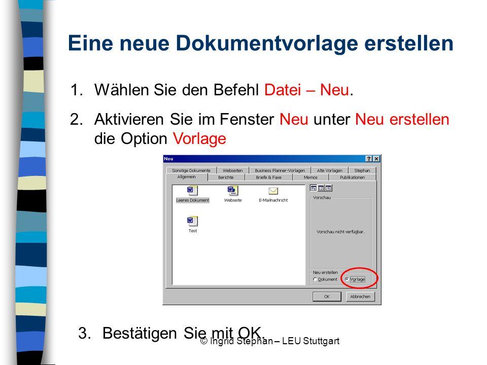 © Ingrid Stephan – LEU Stuttgart Auf der Titelseite des neuen Dokuments er- scheint Vorlage 1.