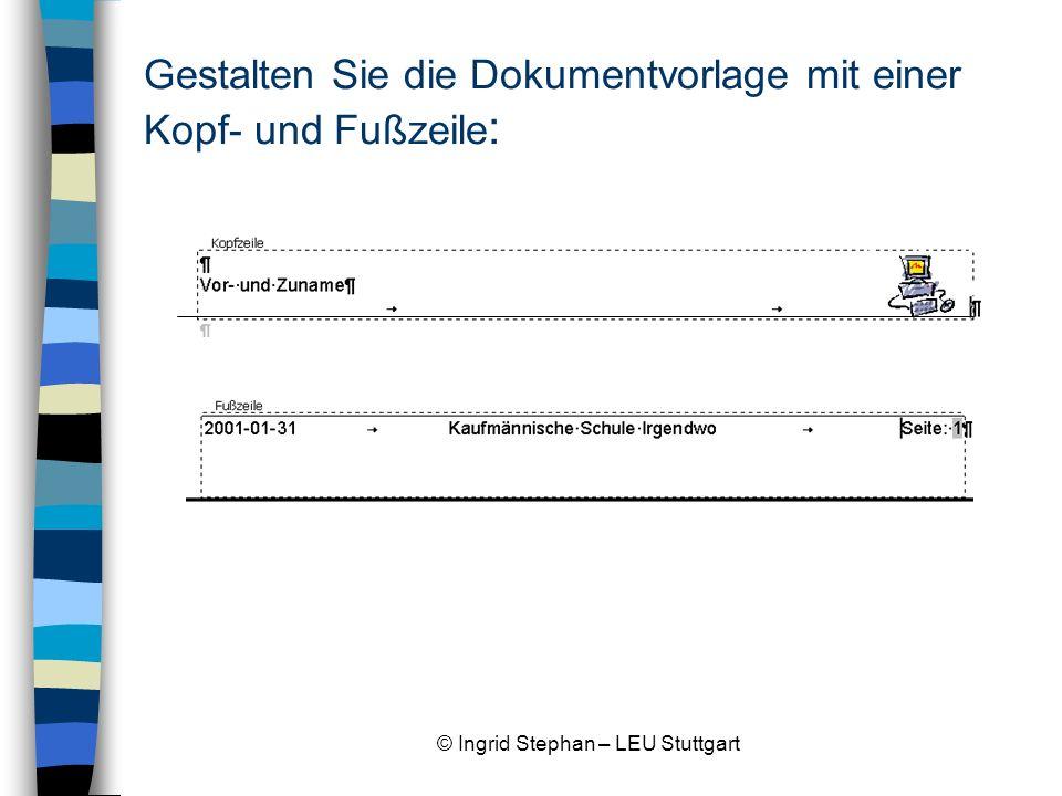 © Ingrid Stephan – LEU Stuttgart Formularfelder Übung: 1.Fügen Sie eine Tabelle mit 1 Zeile und 3 Spalten ein.