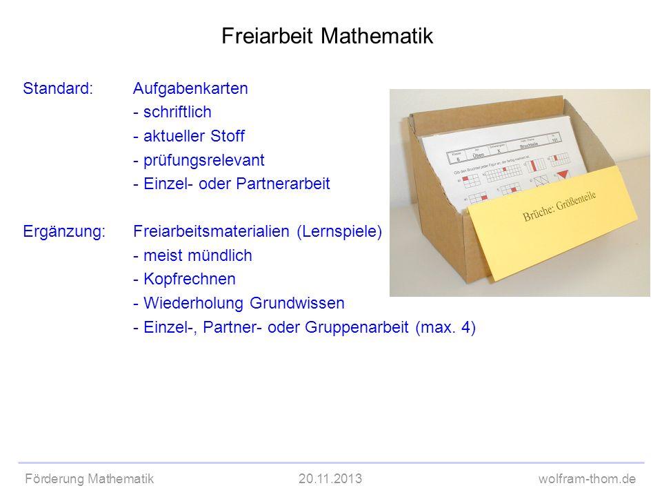 Förderung Mathematik20.11.2013wolfram-thom.de Standard:Aufgabenkarten - schriftlich - aktueller Stoff - prüfungsrelevant - Einzel- oder Partnerarbeit