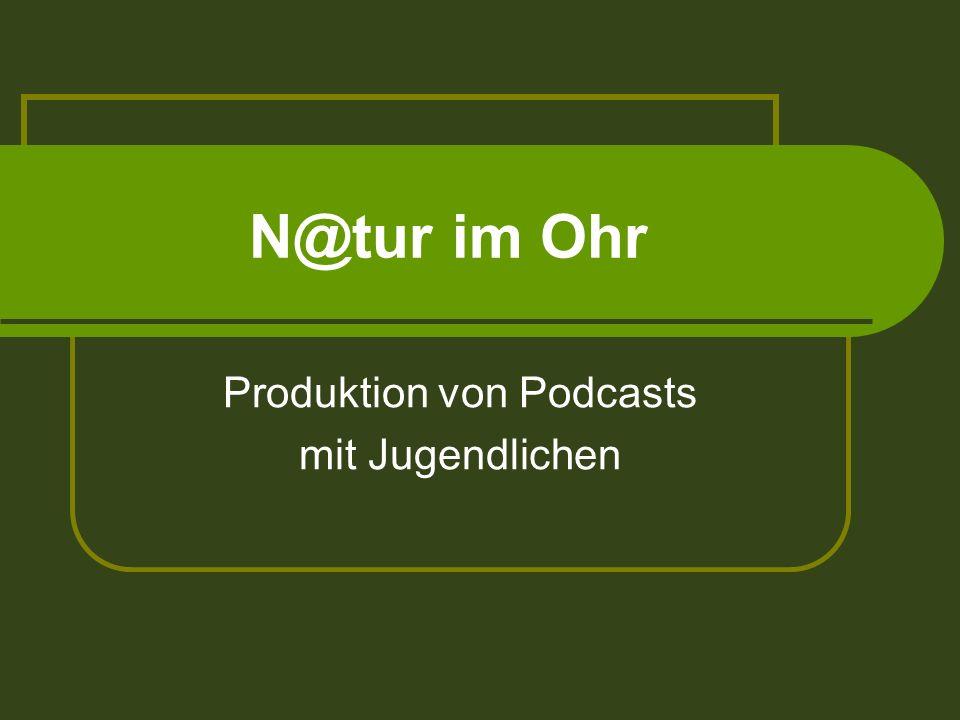 N@tur im Ohr Produktion von Podcasts mit Jugendlichen