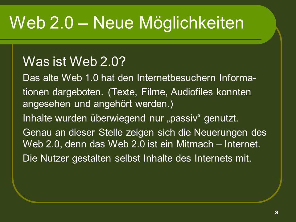4 Web 2.0 – Neue Möglichkeiten Wie können wir das Web 2.0 für den Unterricht nutzen.