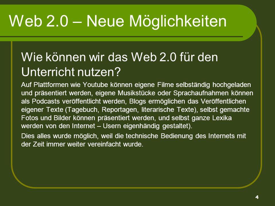 5 Web 2.0 – Neue Möglichkeiten Mit dem Web 2.0 modernen Unterricht gestalten: Das Web 2.0 ermöglicht ganz neue Kommunikations- und Arbeitsformen: Lernen wird z.T.