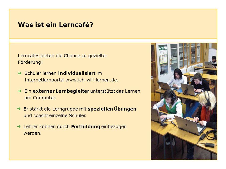 Was ist ein Lerncafé? Schüler lernen individualisiert im Internetlernportal www.ich-will-lernen.de. Ein externer Lernbegleiter unterstützt das Lernen