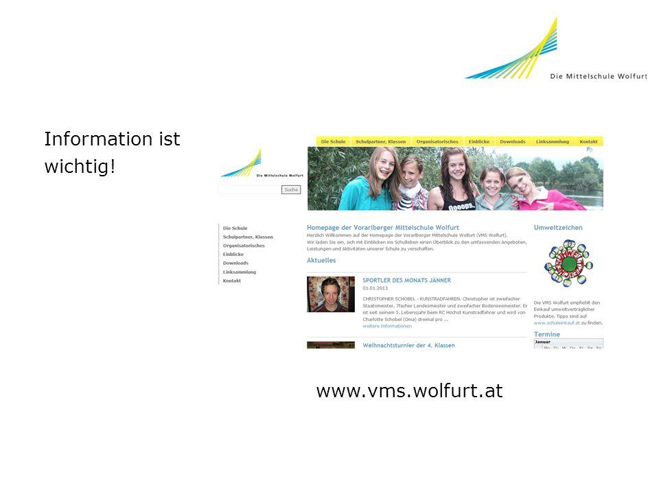 Information ist wichtig! www.vms.wolfurt.at