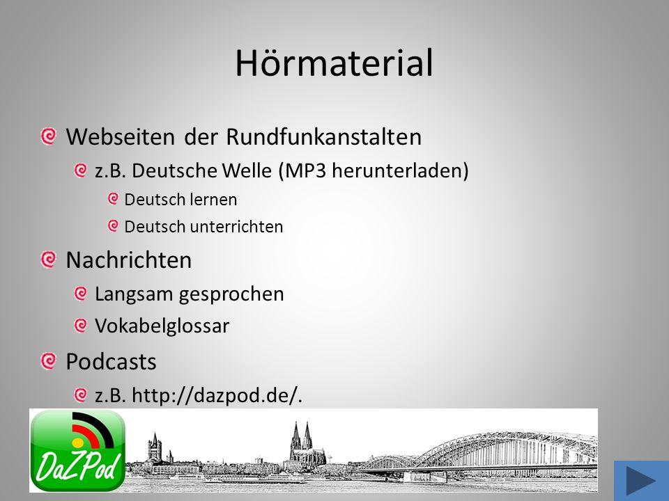 Hörmaterial Webseiten der Rundfunkanstalten z.B. Deutsche Welle (MP3 herunterladen) Deutsch lernen Deutsch unterrichten Nachrichten Langsam gesprochen
