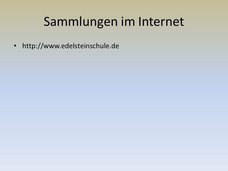 Sammlungen im Internet http://www.edelsteinschule.de