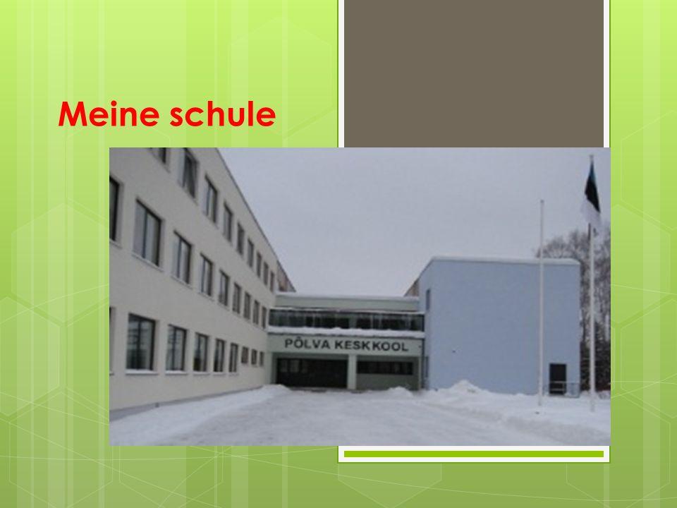Meine Schule ist groß und schön.Ich lerne in der Oberschule Põlva in der Klasse 9A.