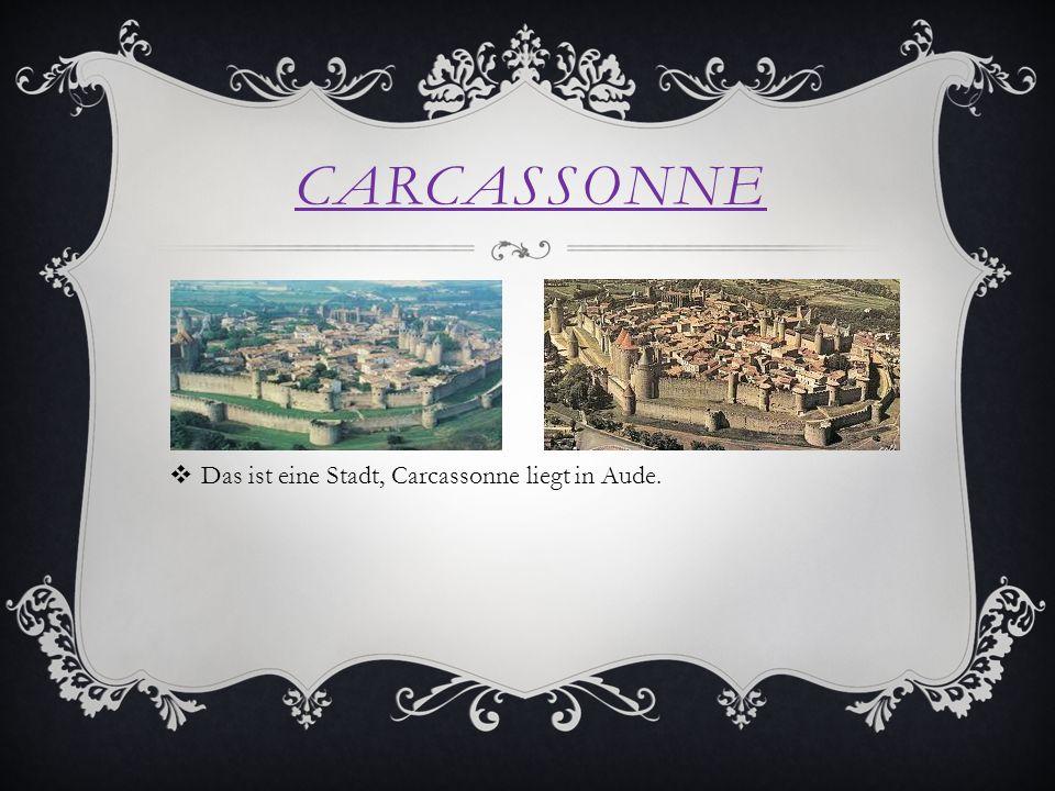 CARCASSONNE Das ist eine Stadt, Carcassonne liegt in Aude.