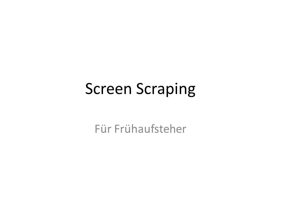 Screen Scraping Für Frühaufsteher