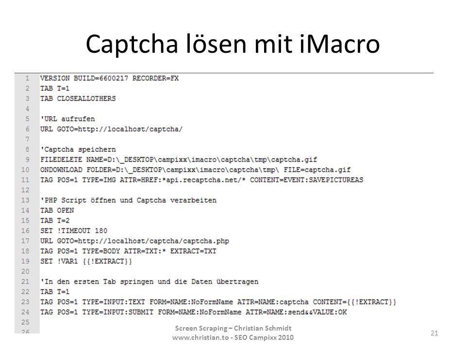 Captcha lösen mit iMacro 21 Screen Scraping – Christian Schmidt www.christian.to - SEO Campixx 2010