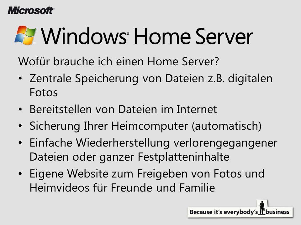 Wofür brauche ich einen Home Server? Zentrale Speicherung von Dateien z.B. digitalen Fotos Bereitstellen von Dateien im Internet Sicherung Ihrer Heimc