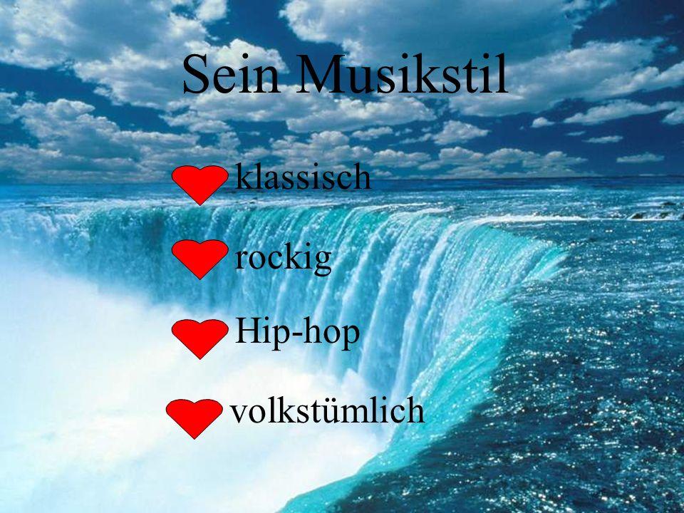 Sein Musikstil klassisch rockig Hip-hop volkstümlich