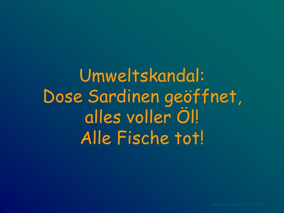 Umweltskandal: Dose Sardinen geöffnet, alles voller Öl! Alle Fische tot! www.schwachsinn-verteiler.de