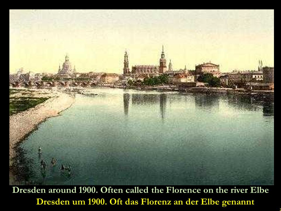 2 Dresden around 1900.Often called the Florence on the river Elbe Dresden um 1900.