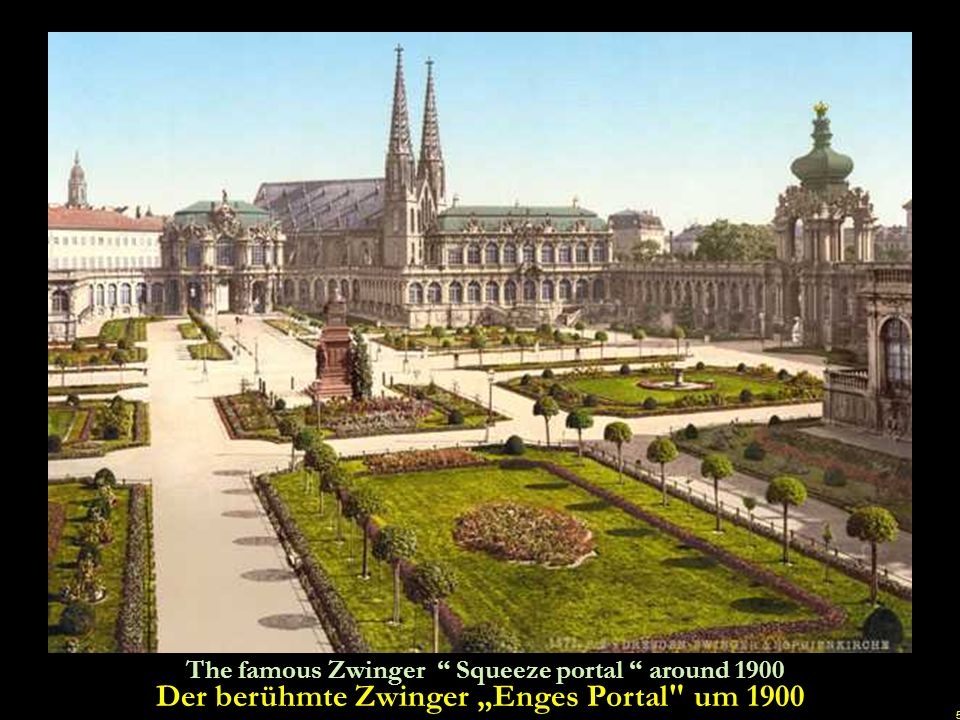 5 The famous Zwinger Squeeze portal around 1900 Der berühmte Zwinger Enges Portal um 1900 u