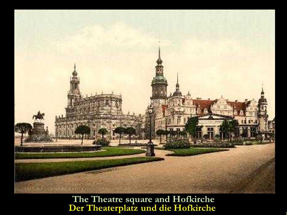 7 The Theatre square and Hofkirche Der Theaterplatz und die Hofkirche u