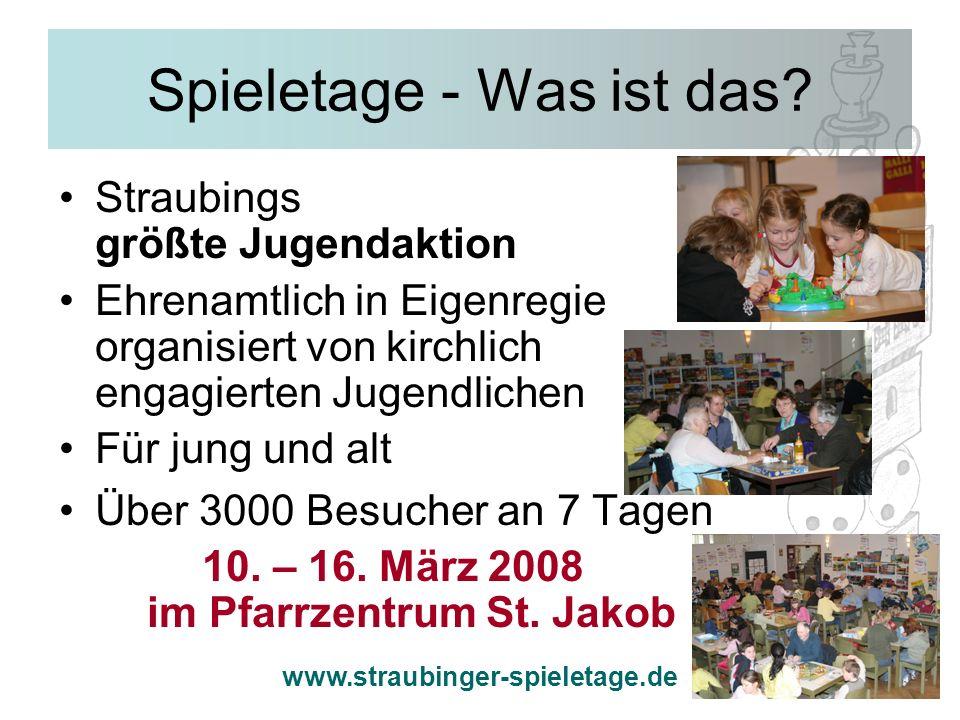 www.straubinger-spieletage.de Spieletage - Was ist das? Straubings größte Jugendaktion Ehrenamtlich in Eigenregie organisiert von kirchlich engagierte