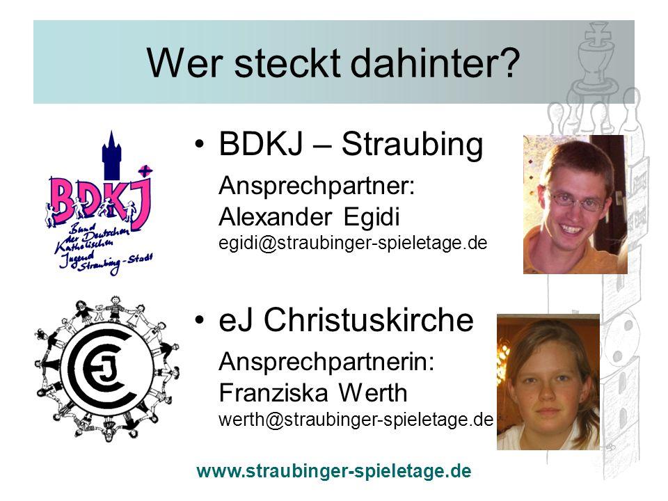 www.straubinger-spieletage.de Wer steckt dahinter? BDKJ – Straubing Ansprechpartner: Alexander Egidi egidi@straubinger-spieletage.de eJ Christuskirche