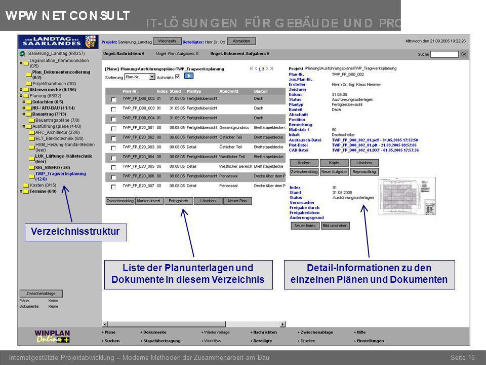 Seite 16 Internetgestützte Projektabwicklung – Moderne Methoden der Zusammenarbeit am Bau Detail-Informationen zu den einzelnen Plänen und Dokumenten