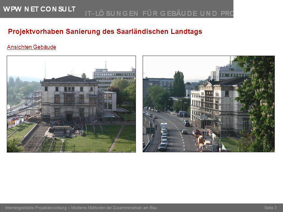 Seite 3 Internetgestützte Projektabwicklung – Moderne Methoden der Zusammenarbeit am Bau Ansichten Gebäude Projektvorhaben Sanierung des Saarländische