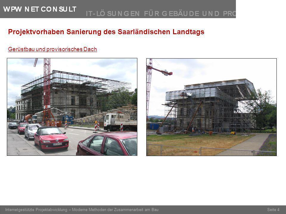 Seite 4 Internetgestützte Projektabwicklung – Moderne Methoden der Zusammenarbeit am Bau Gerüstbau und provisorisches Dach Projektvorhaben Sanierung d