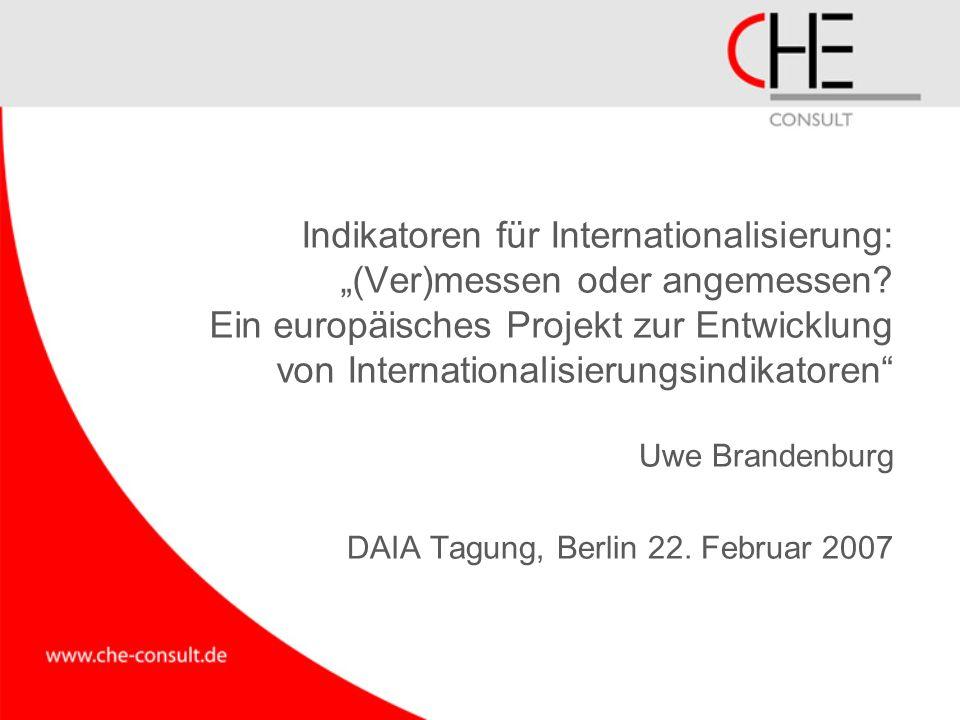 Indikatoren für Internationalisierung: (Ver)messen oder angemessen? Ein europäisches Projekt zur Entwicklung von Internationalisierungsindikatoren Uwe