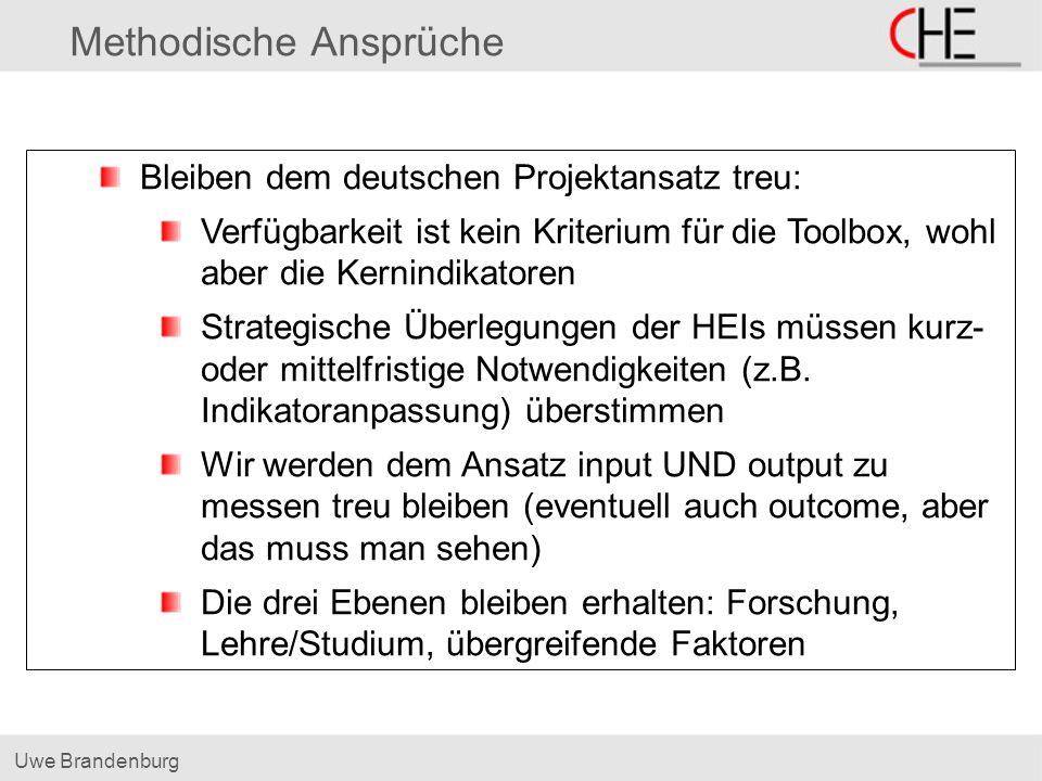 Uwe Brandenburg Methodische Ansprüche Bleiben dem deutschen Projektansatz treu: Verfügbarkeit ist kein Kriterium für die Toolbox, wohl aber die Kernindikatoren Strategische Überlegungen der HEIs müssen kurz- oder mittelfristige Notwendigkeiten (z.B.