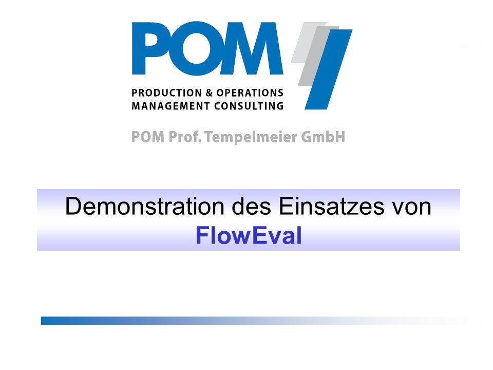 © POM Prof. Tempelmeier GmbH, 2006FlowEval-Demo 1 Demonstration des Einsatzes von FlowEval