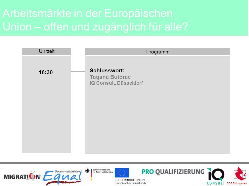 DGB Bildungswerk BegrüßungTatjana Butorac IQ Consult Leiterin Kompetenzzentrum Europa Arbeitsmärkte in der Europäischen Union – offen und zugänglich für alle?