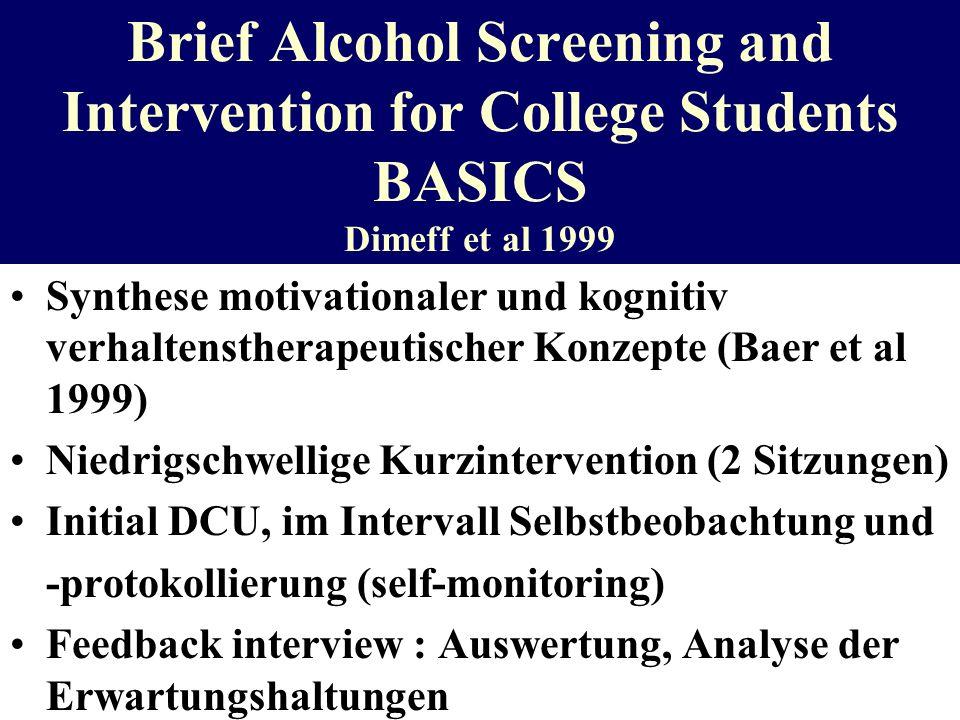 Brief Alcohol Screening and Intervention for College Students BASICS Dimeff et al 1999 Synthese motivationaler und kognitiv verhaltenstherapeutischer