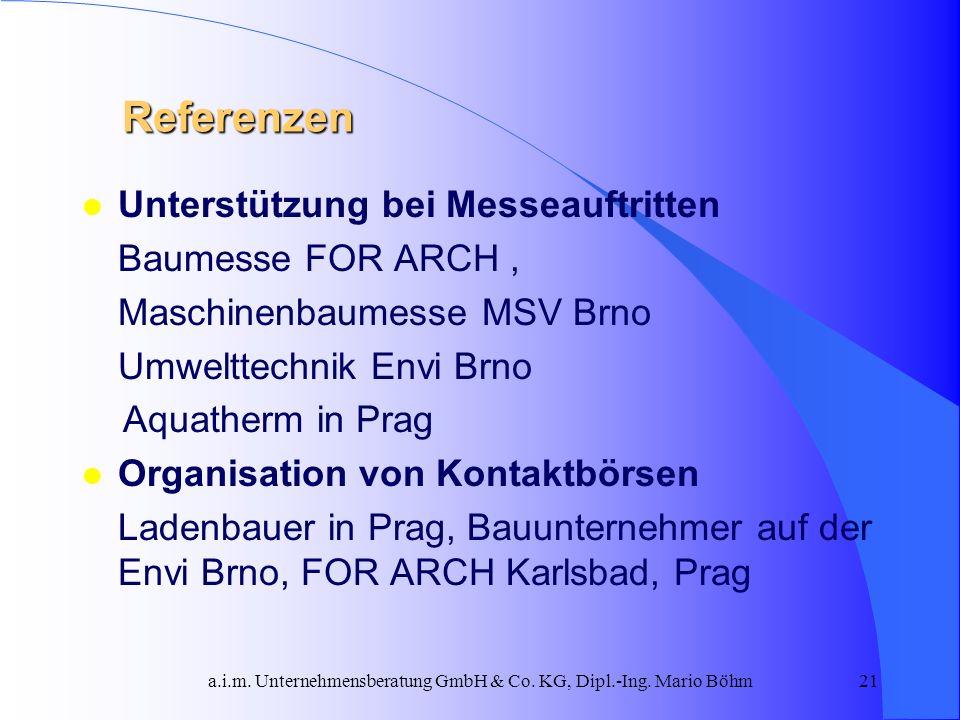 a.i.m. Unternehmensberatung GmbH & Co. KG, Dipl.-Ing. Mario Böhm21 Referenzen l Unterstützung bei Messeauftritten Baumesse FOR ARCH, Maschinenbaumesse