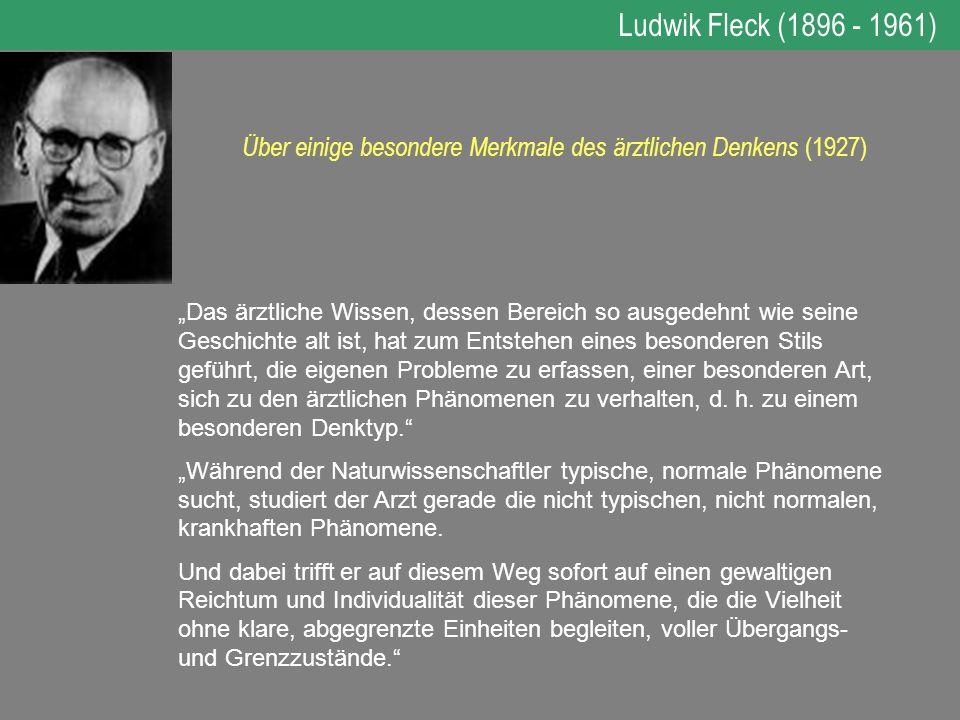 Über einige besondere Merkmale des ärztlichen Denkens (1927) Das ärztliche Wissen, dessen Bereich so ausgedehnt wie seine Geschichte alt ist, hat zum