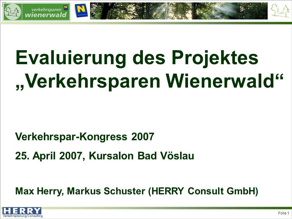 Verkehrsplanung/Consulting <> Folie 1 Evaluierung des Projektes Verkehrsparen Wienerwald Verkehrspar-Kongress 2007 25. April 2007, Kursalon Bad Vöslau