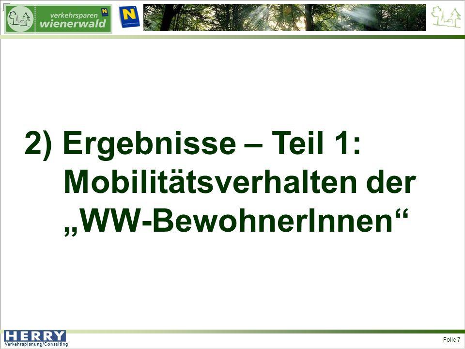 Verkehrsplanung/Consulting <> Folie 7 2) Ergebnisse – Teil 1: Mobilitätsverhalten der WW-BewohnerInnen