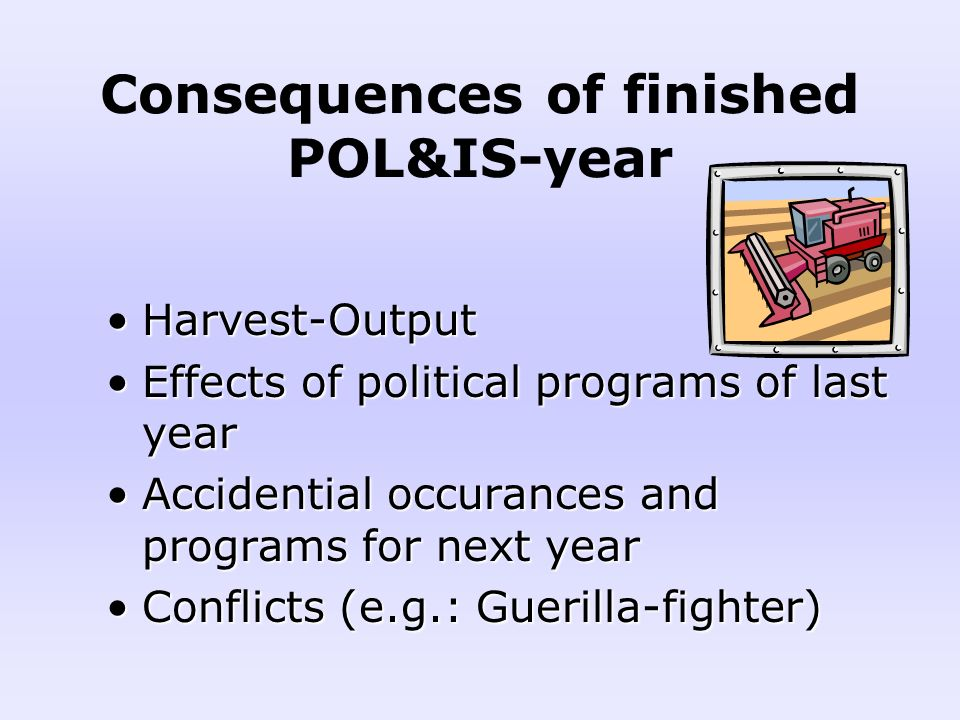 Consequences of finished POL&IS-year Harvest-OutputHarvest-Output Effects of political programs of last yearEffects of political programs of last year