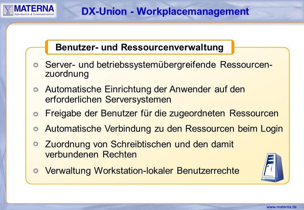 www.materna.de DSP DSA DUA DAP LDAP DX-Union Enterprise Edition - X.500 Architektur Verteilte Datenhaltung (Abfrage erfolgt durch Chaining) Replikation (Shadowing sorgt für die Replikation der Daten zwischen den DSAs)