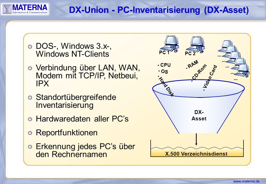 www.materna.de DX-Union - Kommandozeileninterface Unterstützt die Integration DX-Unions in übergeordnete Management-Plattformen Administration aller DX-Union Ressourcen Unterstützt standortübergreifende Administration von DX-Union Clustern Die Batch-Fähigkeit der Kommandos ermöglicht eine einfache Administration von Massendaten