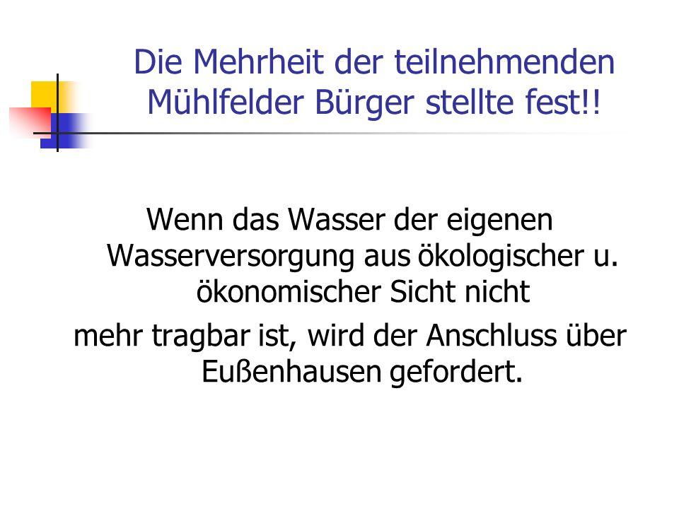 Die Mehrheit der teilnehmenden Mühlfelder Bürger stellte fest!.