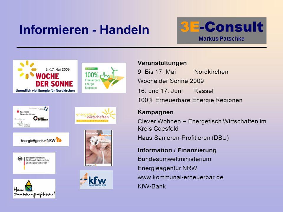 3E-Consult Markus Patschke Informieren - Handeln Veranstaltungen 9. Bis 17. Mai Nordkirchen Woche der Sonne 2009 16. und 17. Juni Kassel 100% Erneuerb