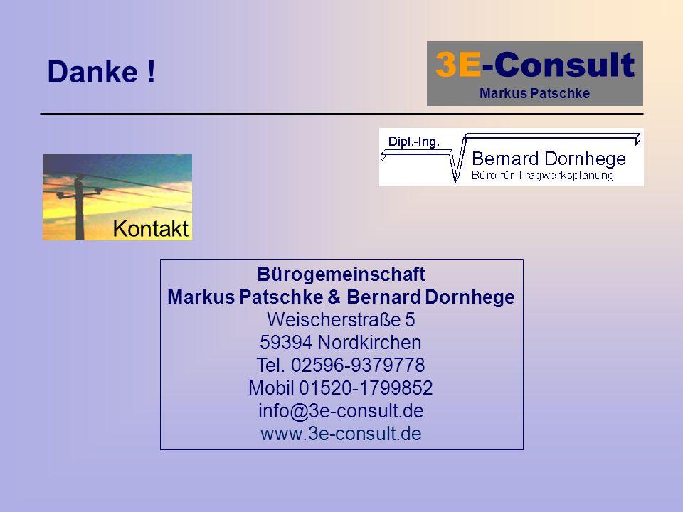 3E-Consult Markus Patschke Danke ! Bürogemeinschaft Markus Patschke & Bernard Dornhege Weischerstraße 5 59394 Nordkirchen Tel. 02596-9379778 Mobil 015