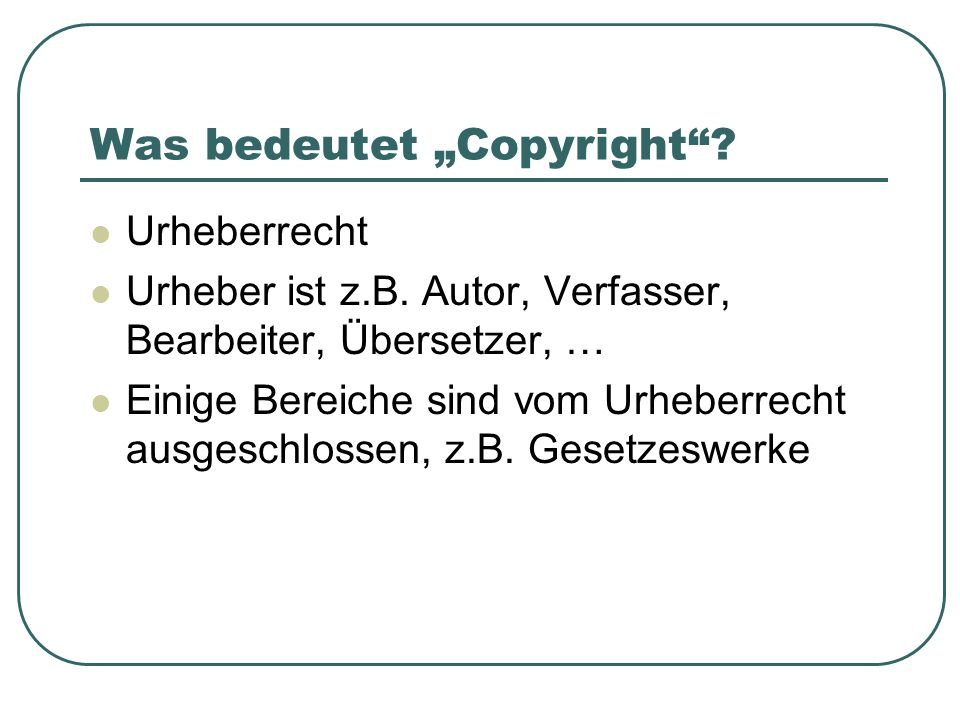Was bedeutet Copyright. Urheberrecht Urheber ist z.B.