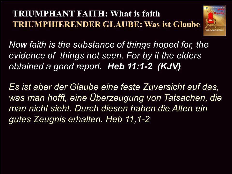PR TRIUMPHANT FAITH: What is faith TRIUMPHIERENDER GLAUBE: Was ist Glaube Copyright CIC 2009 1) Product of hope.