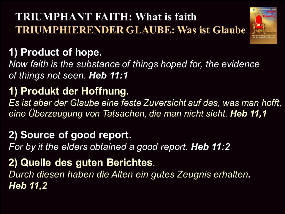 PR TRIUMPHANT FAITH: What is faith TRIUMPHIERENDER GLAUBE: Was ist Glaube Copyright CIC 2009 1) Product of hope.