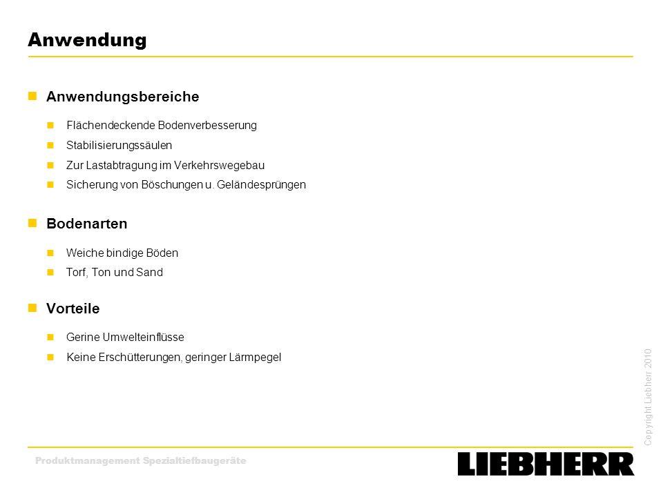 Copyright Liebherr 2010 Produktmanagement Spezialtiefbaugeräte Anwendung Anwendungsbereiche Flächendeckende Bodenverbesserung Stabilisierungssäulen Zu