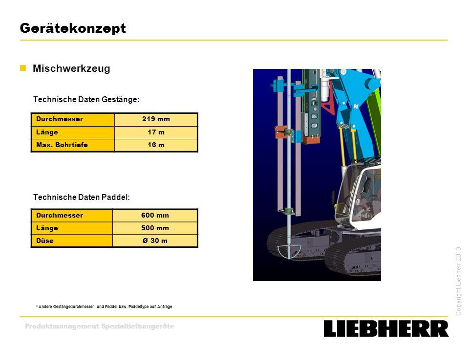 Copyright Liebherr 2010 Produktmanagement Spezialtiefbaugeräte Gerätekonzept Mischwerkzeug Technische Daten Gestänge: Technische Daten Paddel: Durchme