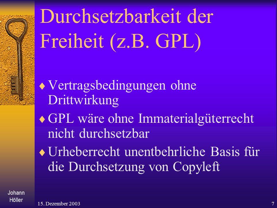 Johann Höller 15.Dezember 20037 Durchsetzbarkeit der Freiheit (z.B.