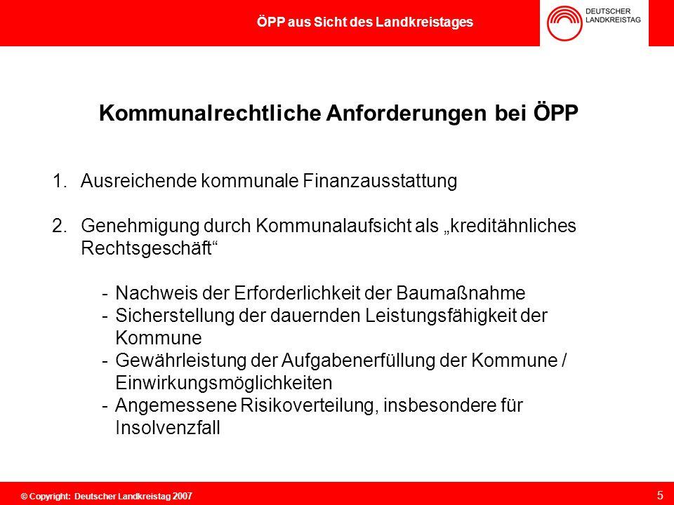 Kommunalrechtliche Anforderungen bei ÖPP 1.Ausreichende kommunale Finanzausstattung 2.Genehmigung durch Kommunalaufsicht als kreditähnliches Rechtsges