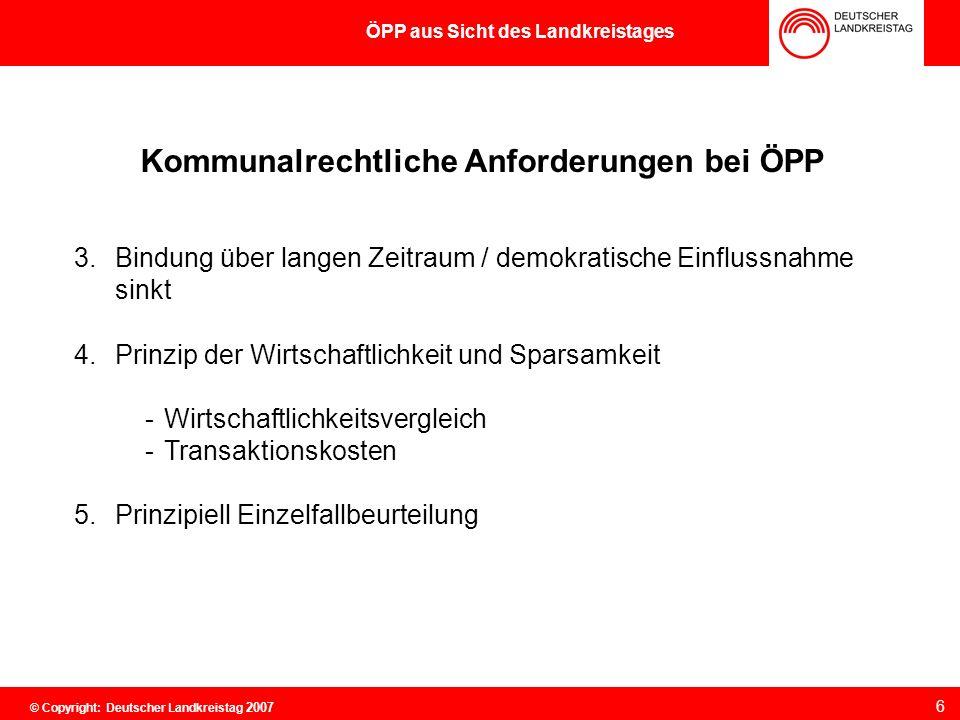 Kommunalrechtliche Anforderungen bei ÖPP 3.Bindung über langen Zeitraum / demokratische Einflussnahme sinkt 6 ÖPP aus Sicht des Landkreistages 4.Prinz